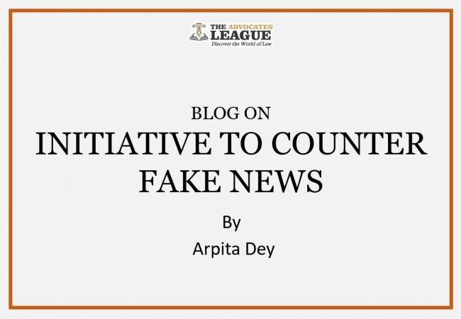 INITIATIVE TO COUNTER FAKE NEWS