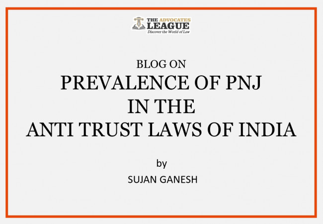 PREVALENCE OF THE PRINCIPLES OF NATURAL JUSTICE IN THE ANTI-TRUST PROCEEDINGS FOLLOWED IN INDIA